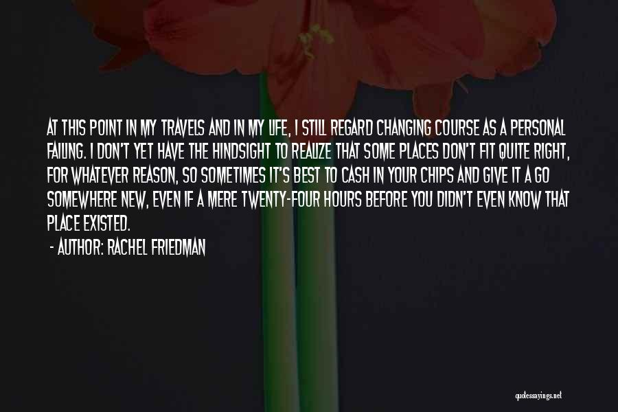 Sometimes You Have To Realize Quotes By Rachel Friedman