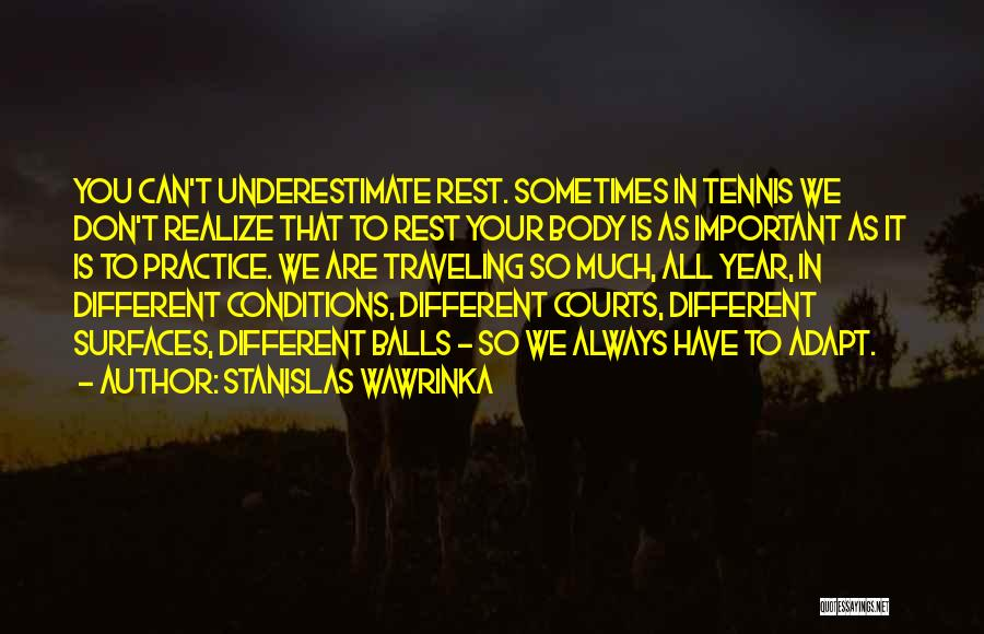 Sometimes You Have To Realize Quotes By Stanislas Wawrinka