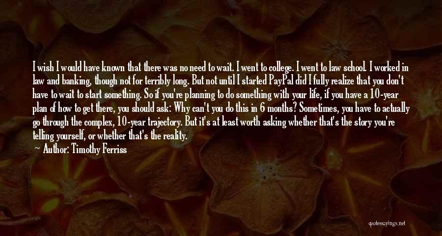 Sometimes You Have To Realize Quotes By Timothy Ferriss