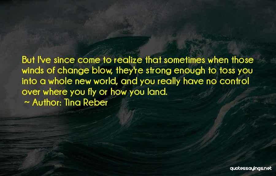 Sometimes You Have To Realize Quotes By Tina Reber