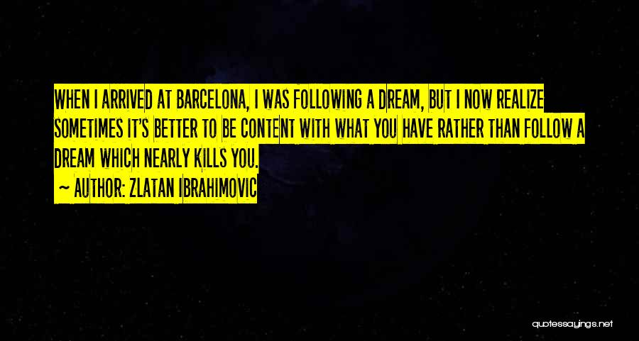 Sometimes You Have To Realize Quotes By Zlatan Ibrahimovic