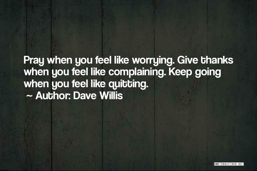 Sometimes You Just Feel Like Giving Up Quotes By Dave Willis