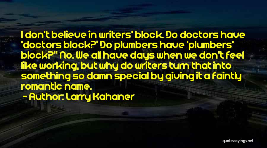 Sometimes You Just Feel Like Giving Up Quotes By Larry Kahaner