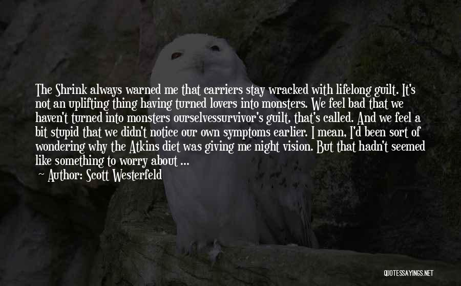 Sometimes You Just Feel Like Giving Up Quotes By Scott Westerfeld