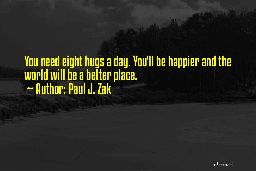 Sometimes You Just Need A Hug Quotes By Paul J. Zak