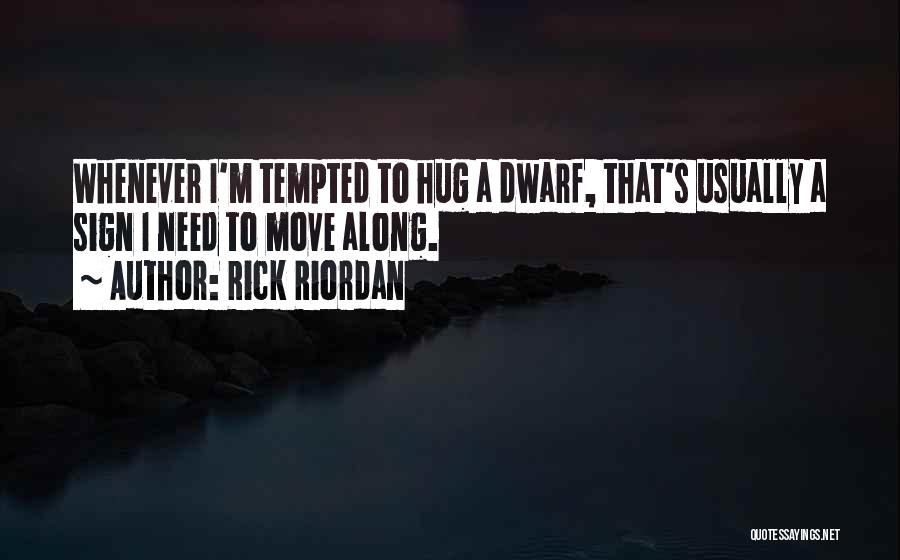 Sometimes You Just Need A Hug Quotes By Rick Riordan