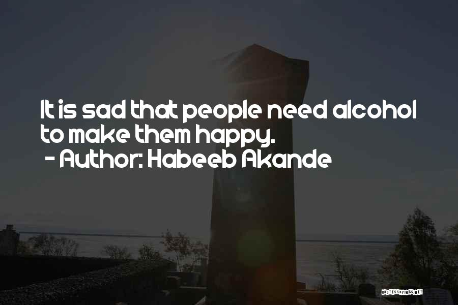 Sometimes You Make Me Sad Quotes By Habeeb Akande