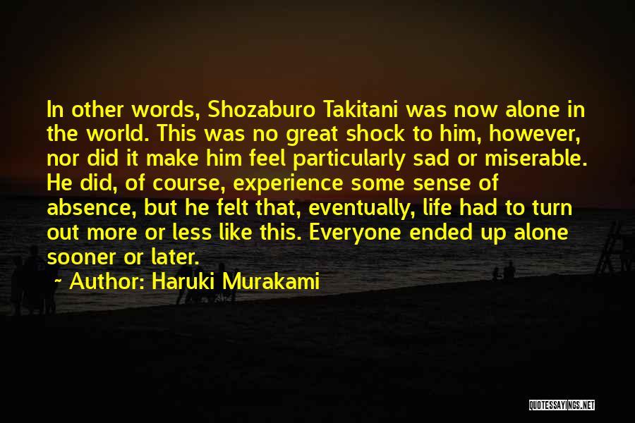 Sometimes You Make Me Sad Quotes By Haruki Murakami