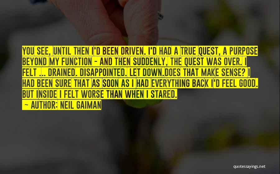Sometimes You Make Me Sad Quotes By Neil Gaiman
