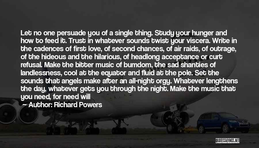Sometimes You Make Me Sad Quotes By Richard Powers