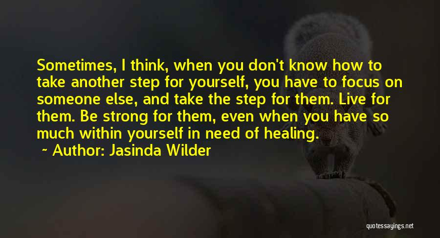 Sometimes You Think You Know Someone Quotes By Jasinda Wilder