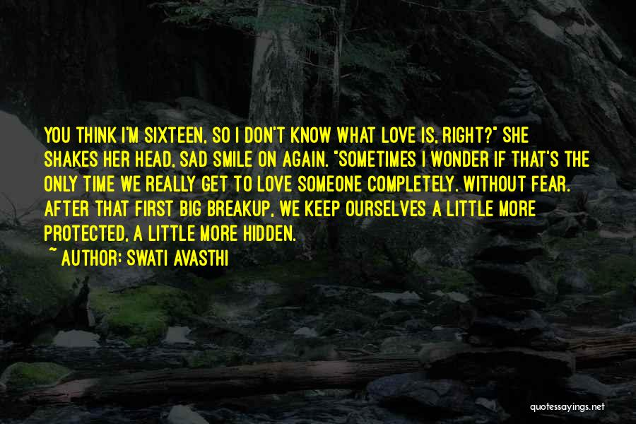 Sometimes You Think You Know Someone Quotes By Swati Avasthi