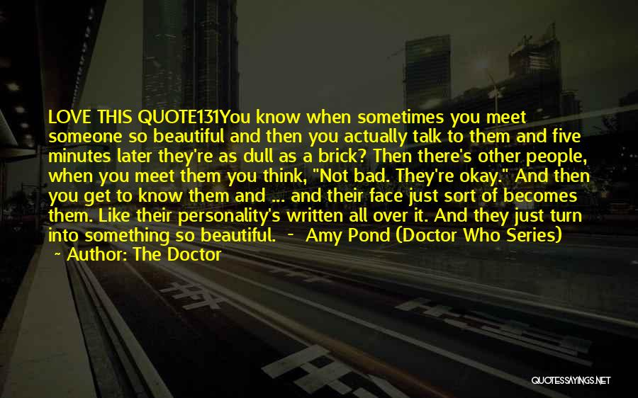Sometimes You Think You Know Someone Quotes By The Doctor