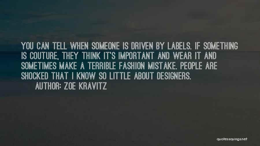 Sometimes You Think You Know Someone Quotes By Zoe Kravitz