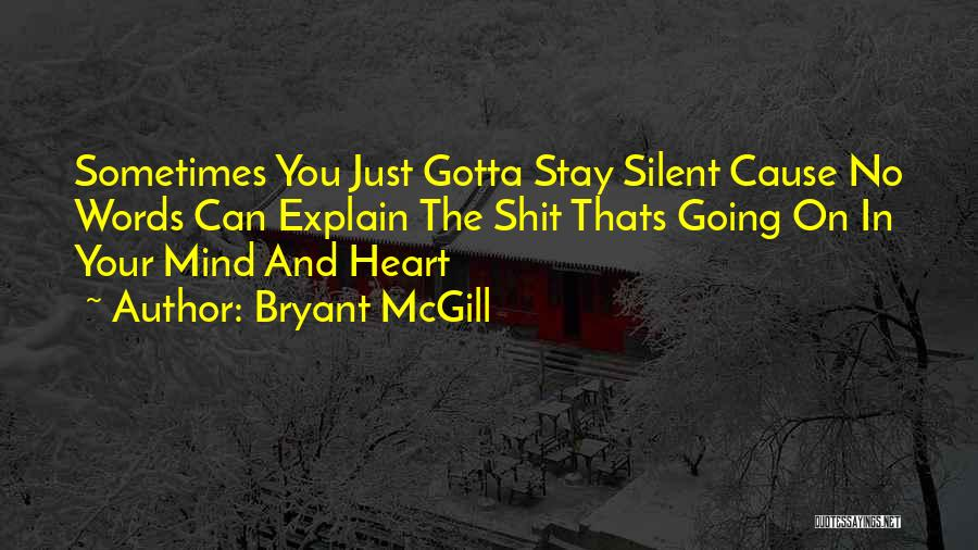 Sometimes You've Gotta Quotes By Bryant McGill
