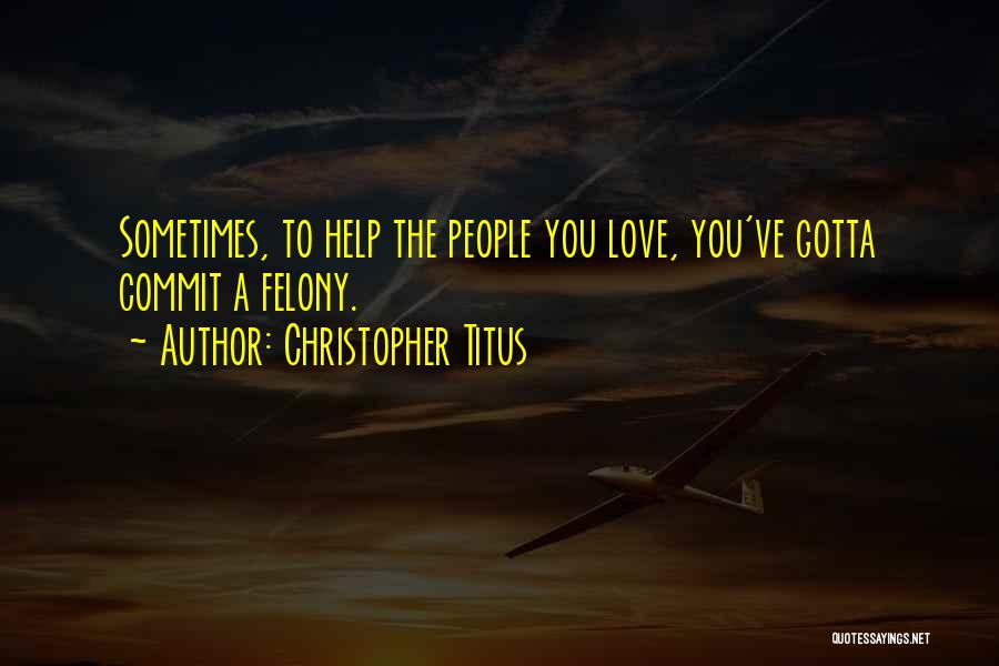 Sometimes You've Gotta Quotes By Christopher Titus