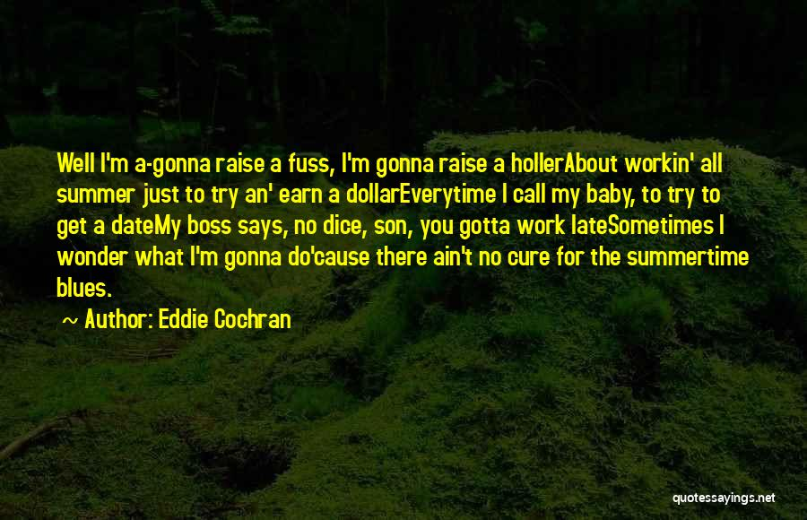 Sometimes You've Gotta Quotes By Eddie Cochran
