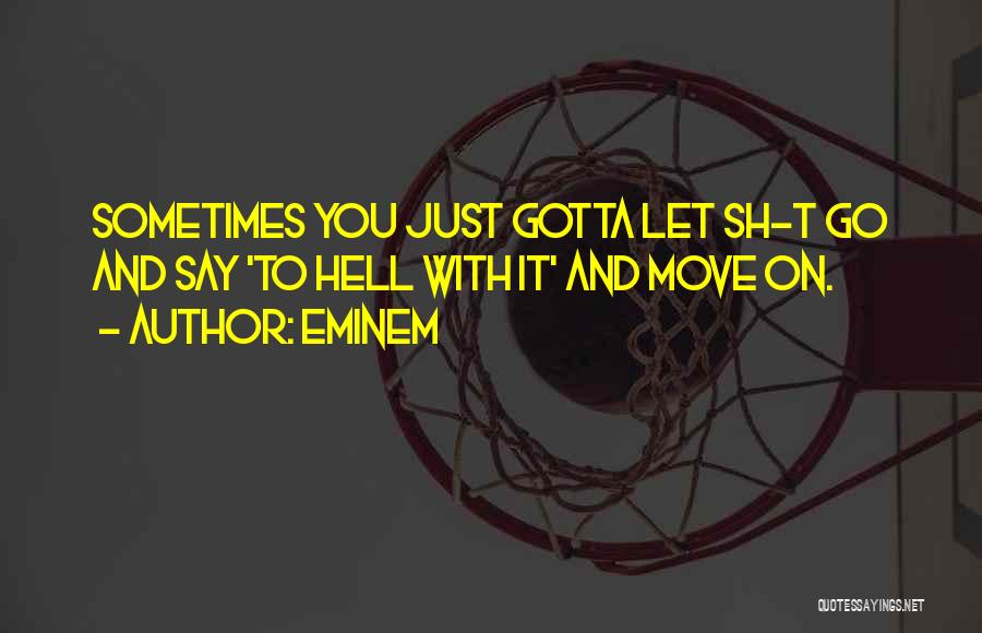 Sometimes You've Gotta Quotes By Eminem