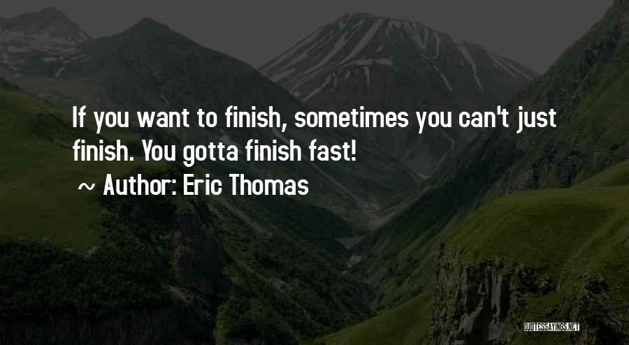 Sometimes You've Gotta Quotes By Eric Thomas