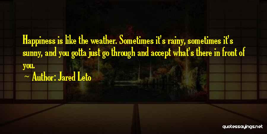 Sometimes You've Gotta Quotes By Jared Leto