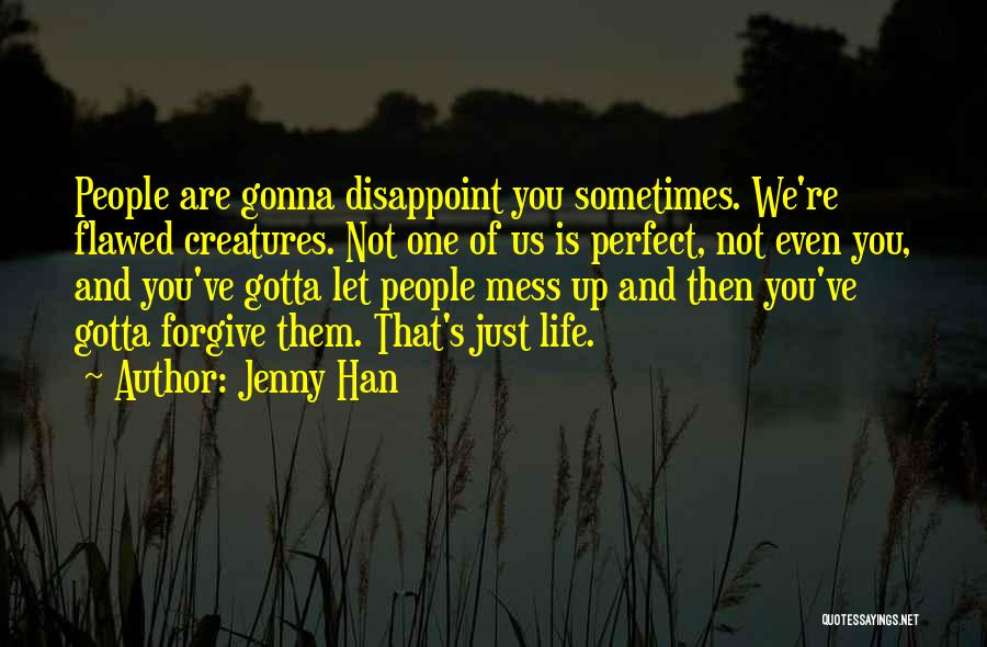 Sometimes You've Gotta Quotes By Jenny Han