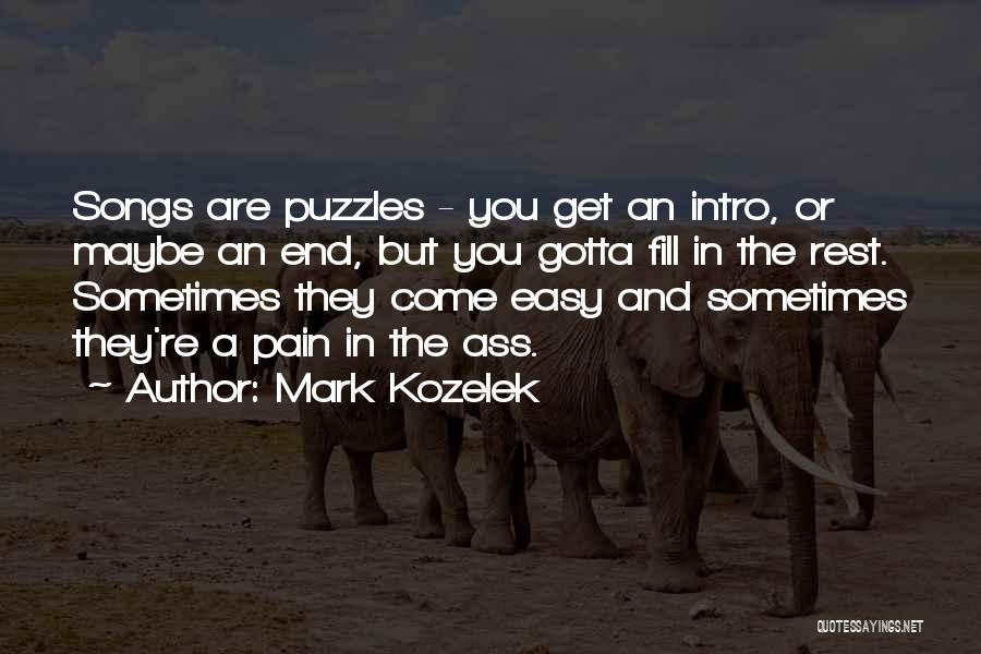 Sometimes You've Gotta Quotes By Mark Kozelek