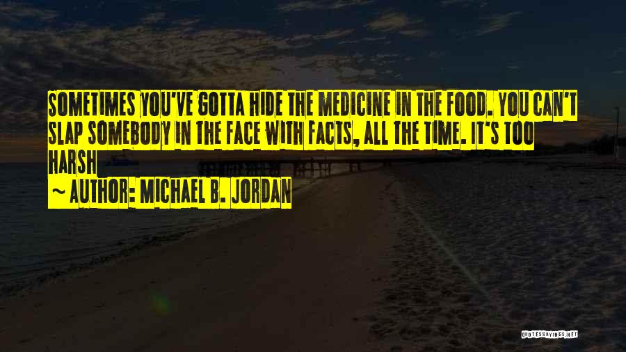 Sometimes You've Gotta Quotes By Michael B. Jordan
