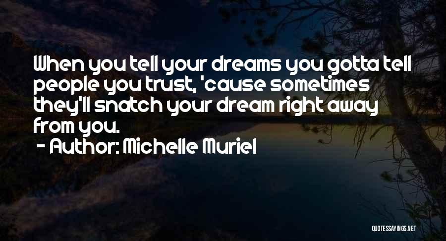 Sometimes You've Gotta Quotes By Michelle Muriel