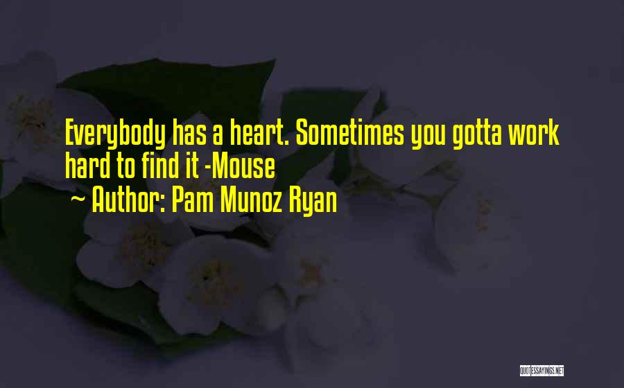 Sometimes You've Gotta Quotes By Pam Munoz Ryan