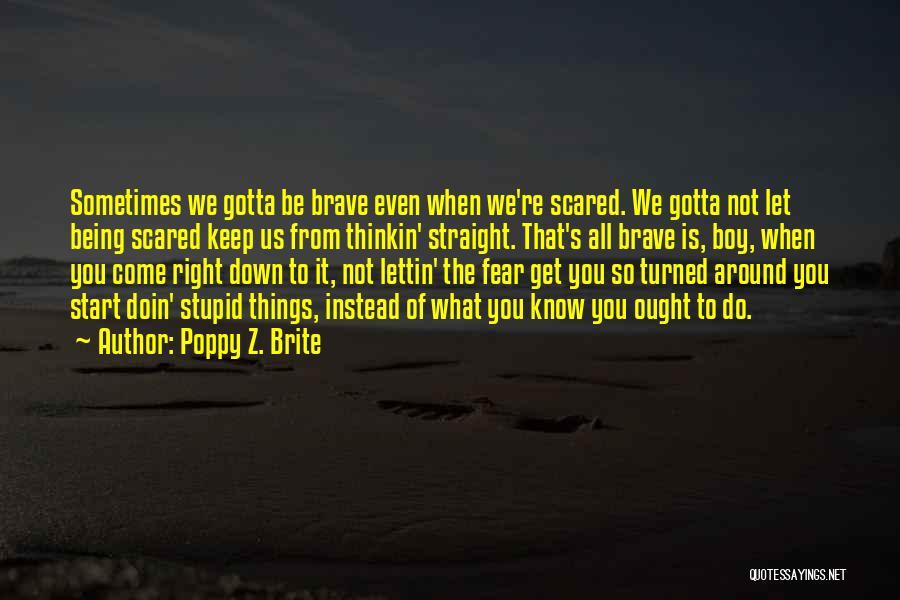 Sometimes You've Gotta Quotes By Poppy Z. Brite