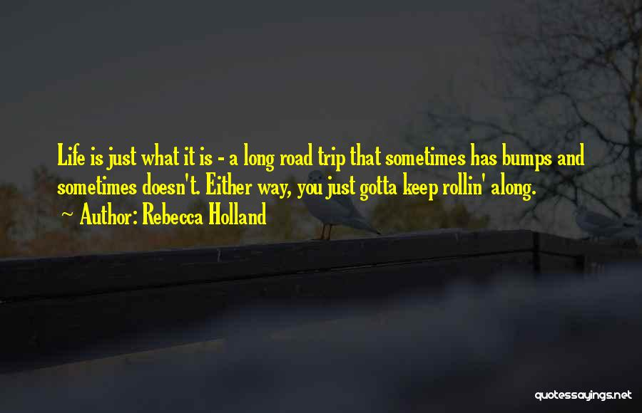 Sometimes You've Gotta Quotes By Rebecca Holland