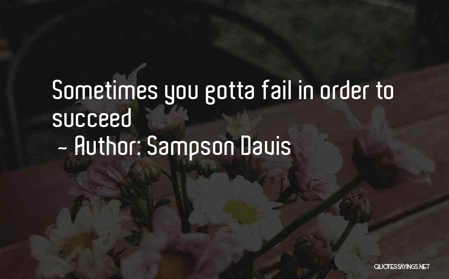 Sometimes You've Gotta Quotes By Sampson Davis