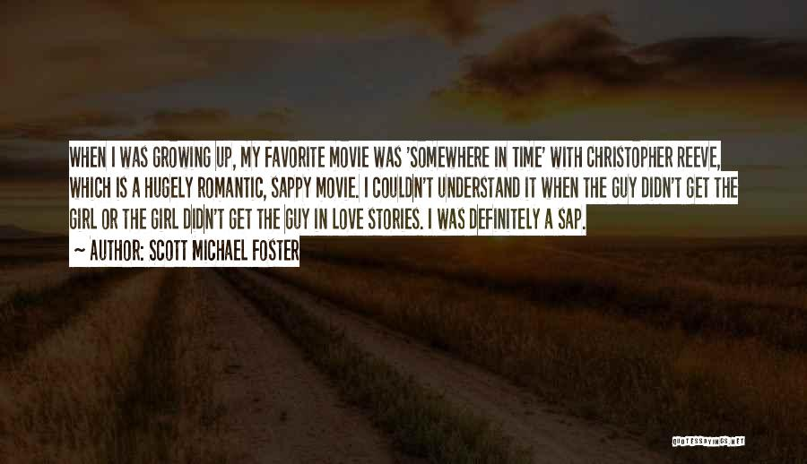 Somewhere In Time Movie Quotes By Scott Michael Foster
