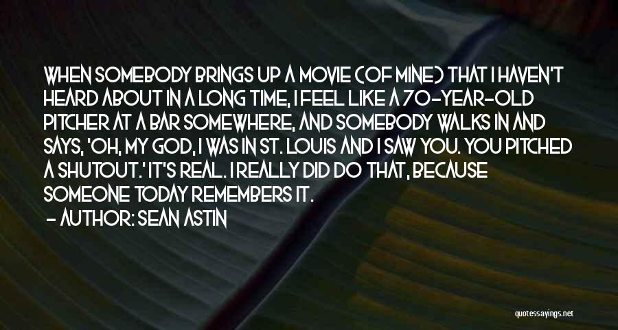 Somewhere In Time Movie Quotes By Sean Astin