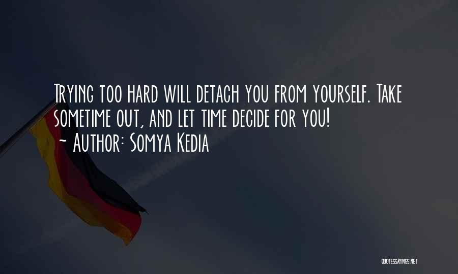 Somya Kedia Quotes 471267