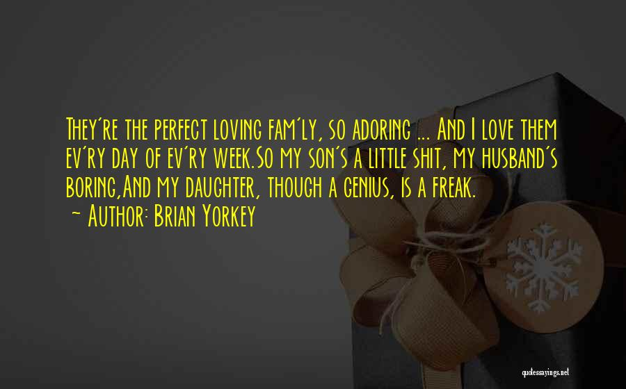 Son And Daughter Day Quotes By Brian Yorkey