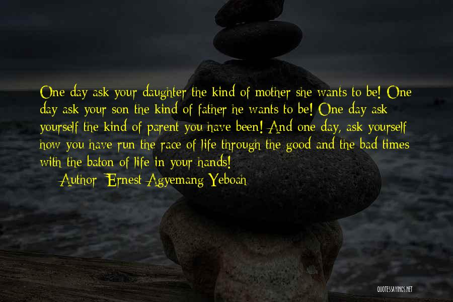 Son And Daughter Day Quotes By Ernest Agyemang Yeboah