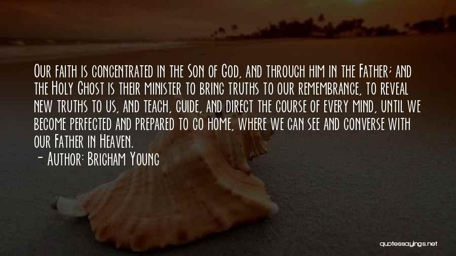Son In Heaven Quotes By Brigham Young