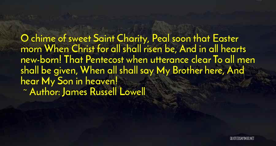 Son In Heaven Quotes By James Russell Lowell