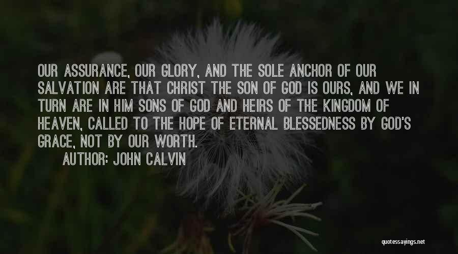 Son In Heaven Quotes By John Calvin