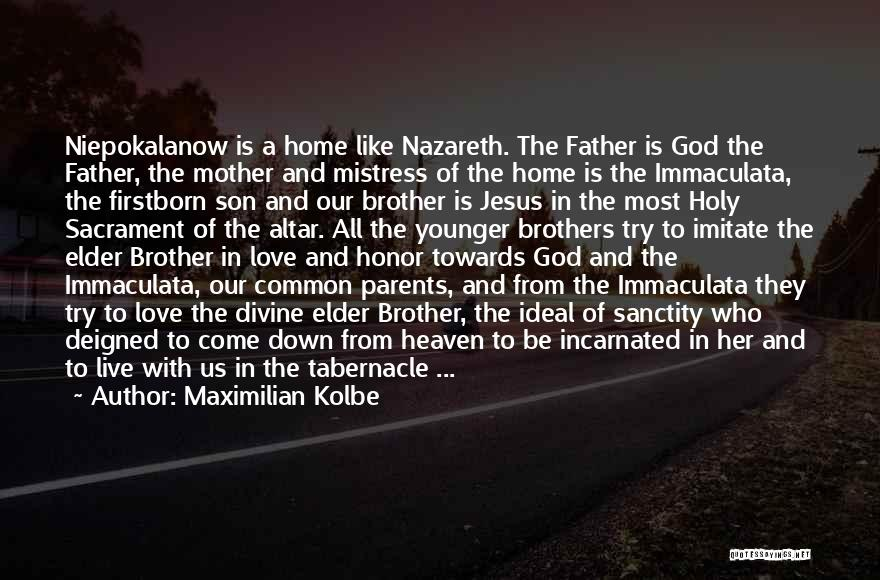 Son In Heaven Quotes By Maximilian Kolbe