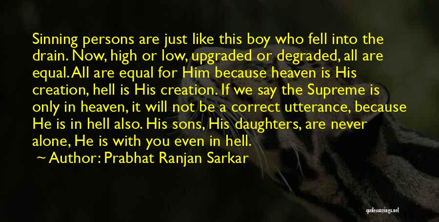 Son In Heaven Quotes By Prabhat Ranjan Sarkar