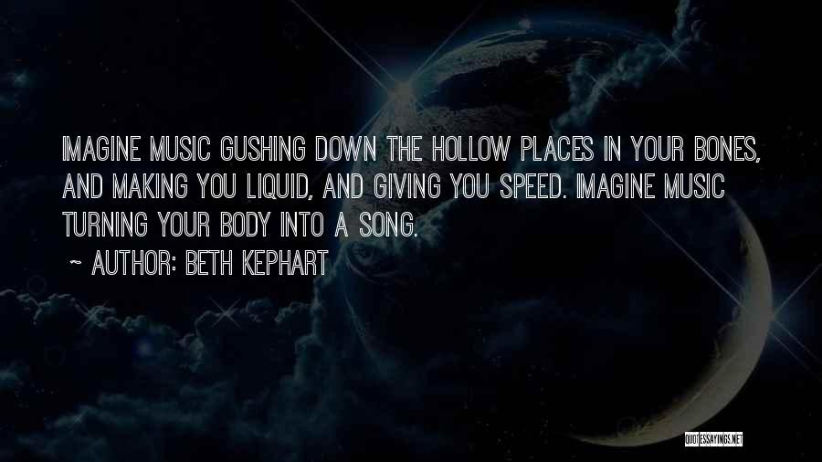 Song In Quotes By Beth Kephart