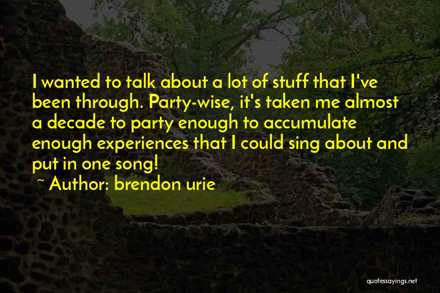 Song In Quotes By Brendon Urie