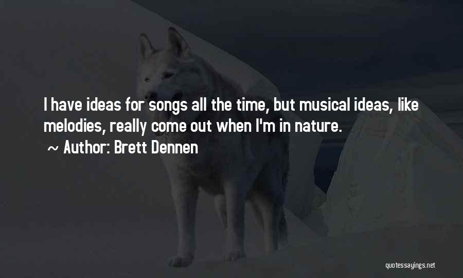 Song In Quotes By Brett Dennen