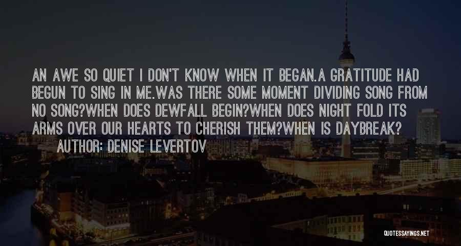 Song In Quotes By Denise Levertov