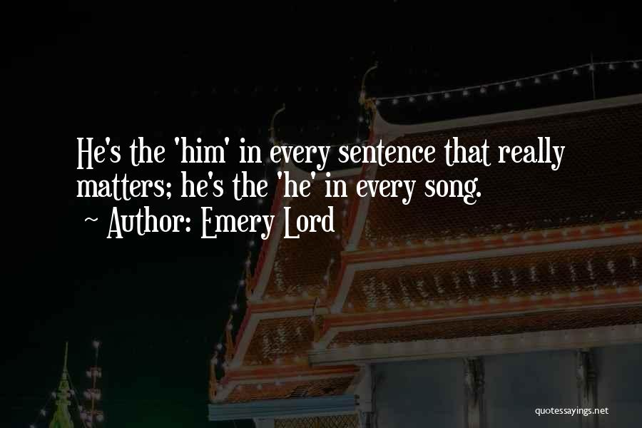 Song In Quotes By Emery Lord
