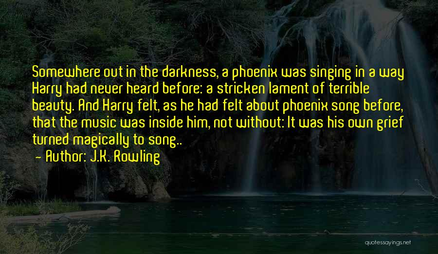 Song In Quotes By J.K. Rowling
