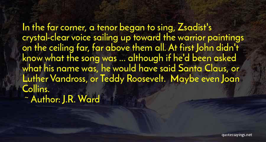 Song In Quotes By J.R. Ward