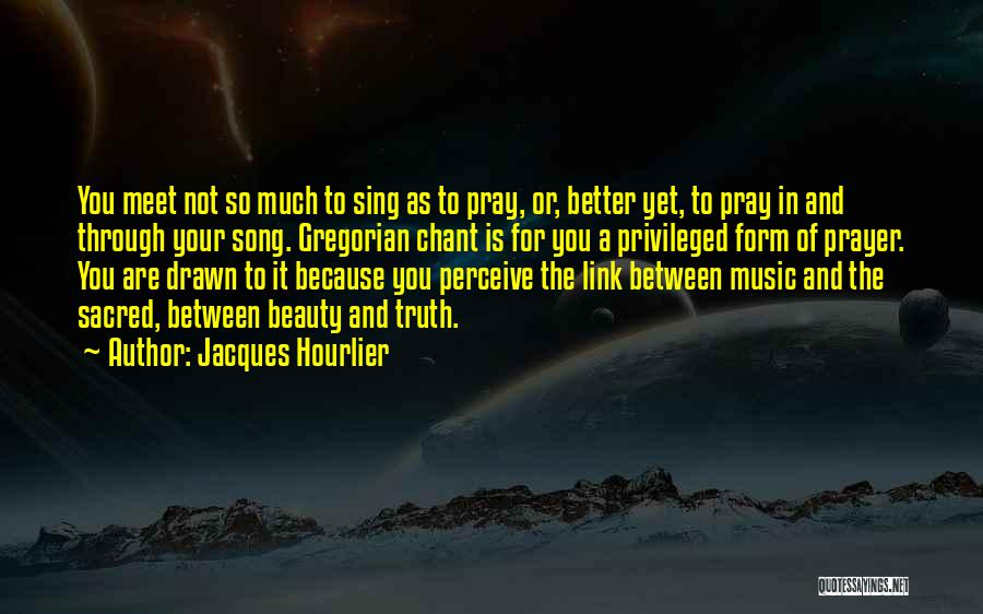 Song In Quotes By Jacques Hourlier